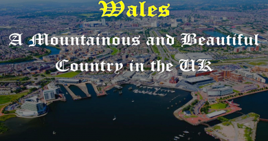 Wales – A Mountainous and Beautiful Country in the UK